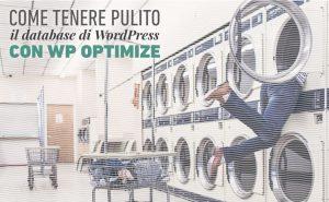 Come tenere pulito il databse di WordPress con WP Optimize